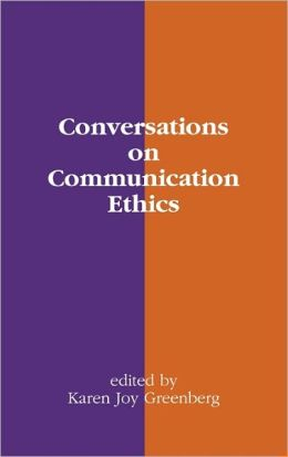 Conversations On Communication Ethics