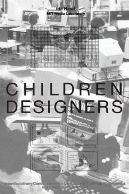 Children Designers: Interdisciplinary Constructions for Learning and Knowing Mathematics in a Computer-Rich School