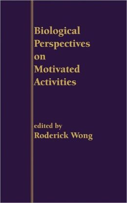 Biological Perspectives On Motivated Activities