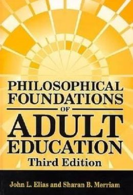 Philosophical Foundations of Adult Education