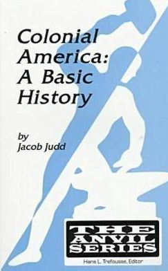 Colonial America: A Basic History