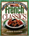 At Home With The French Classics: Great French Recipes Updated and Simplified for the Contempory American Kitchen