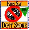 Kids Say Don't Smoke: Posters From the New York City Pro-Health Ad Contest