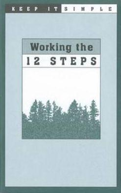 Working the 12 Steps (Keep It Simple Series)