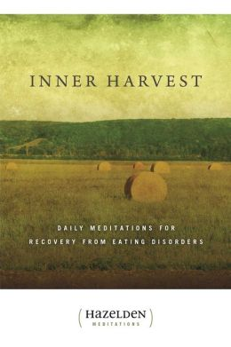Inner Harvest: Daily Meditation for Recovery from Eating Disorders