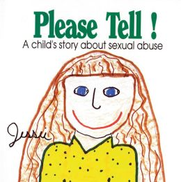 Please Tell!: A Child's Story about Sexual Abuse