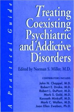Treating Coexisting Psychiatric and Addictive Disorders: A Practical Guide
