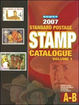 2007 Scott Standard Postage Stamp Catalogue Volume : United States & Countries of the World A-B