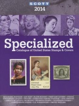 2014 Scott Specialize Catalogue of United States Stamps & Covers: Confederate States-Canal Zone-Danish West Indies-Guam-Hawaii-United Nations-United A