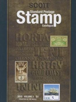 Scott 2015 Standard Postage Stamp Catalogue Volume 3 Countries of the World G-I