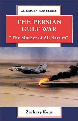 Persian Gulf War: The Mother of All Battles