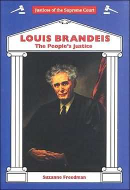 Louis Brandeis: The People's Justice