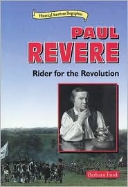 Paul Revere: Rider for the Revolution