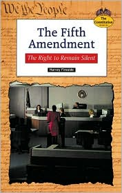 Fifth Amendment; The Right to Remain Silent