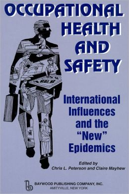 Occupational Health and Safety: International Influences and the New Epidemics