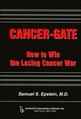 Cancer-Gate: How to Win the Losing Cancer War (Policy, Polotics, Health and Medicine Series)
