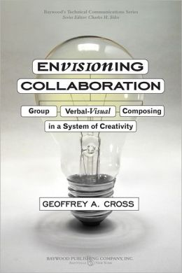 Envisioning Collaboration: Group Verbal-Visual Composing in a System of Creativity