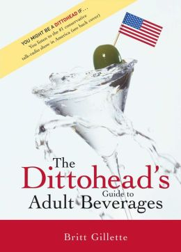 The Dittohead's Guide to Adult Beverages