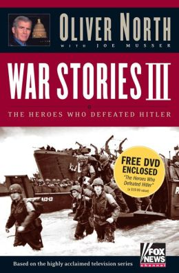 War Stories III: The Heroes Who Defeated Hitler