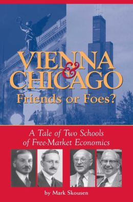 Vienna & Chicago Friends or Foes?: A Tale of Two School of Free-Market Economics