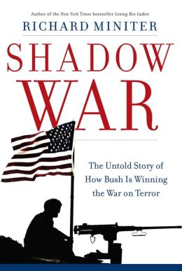 Shadow War: The Untold Story of How Bush Is Winning the War on Terror