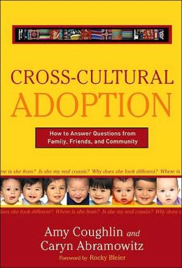 Cross-Cultural Adoption: How to Answer Questions from Family, Friends, and Community