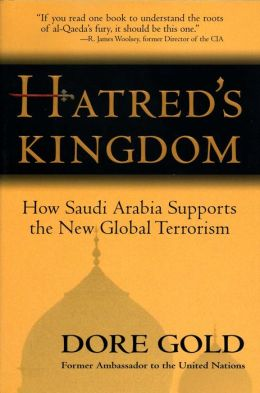 Hatred's Kingdom: How Saudi Arabia Supports the New Global Terrorism