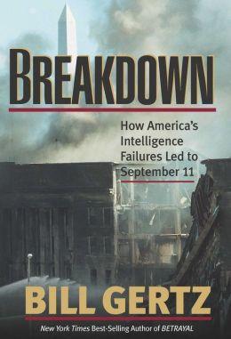 Breakdown: How America's Intelligence Failures Led to September 11