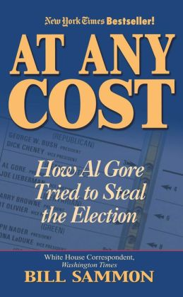 At Any Cost:How Al Gore Tried to Steal the Election