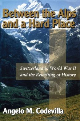 Between the Alps and a Hard Place: Switzerland in World War II and Moral Blackmail Today