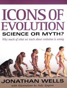 Icons of Evolution: Science or Myth? Why Much of What We Teach about Evolution is Wrong