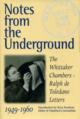 Notes from the Underground: The Ralph de Toledano-Whittaker Chambers Letters, 1949-1960
