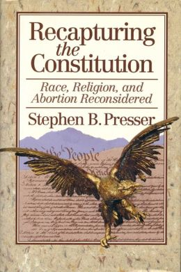 Recapturing the Constitution: Race, Religion, and Abortion Reconsidered