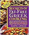 Secrets of Fat-Free Greek Cooking: Over 150 Low-Fat and Fat-Free, Traditional and Contemporary Recipes from Baklava to Moussaka