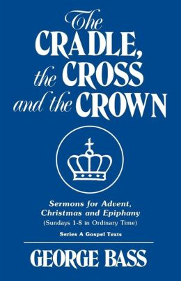 Cradle, the Cross and the Crown