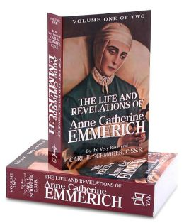 Life and Revelations of Anne Catherine Emmerich (Two Volume Set)