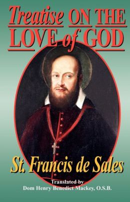 Treatise on the Love of God; Also Known Simply as