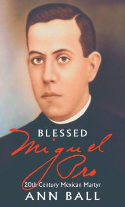 Blessed Miguel Pro: 20th-Century Mexican Martyr