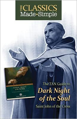 The TAN Guide to Dark Night of the Soul: Saint John of the Cross
