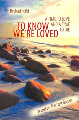 To Know We're Loved: A Time to Love and a Time to Die