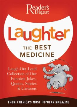 Laughter, the Best Medicine: Jokes, Gags, & Laugh Lines from America's Most Popular Magazine