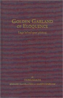 Golden Garland of Eloquence - Vol. 2: Legs Bshad Gser Phreng