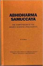 Abhidharmasamuccaya: The Compendium of the Higher Teaching (Philosophy)