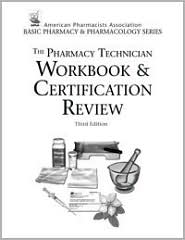 The Pharmacy Technician Workbook and Certification Review, Third Edition