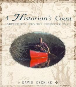 Historian's Coast: Adventures into the Tidewater Past