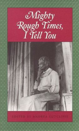 Mighty Rough Times I Tell You: Personal Accounts of Slavery in Tennessee