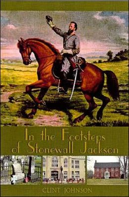 In the Footsteps of Stonewall Jackson (In the Footsteps Series)