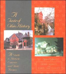 Taste of Ohio History, Second Edition: A Guide to Historic Eateries and Their Recipes