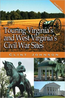 Touring Virginia's and West Virginia's Civil War Sites (Second Edition)