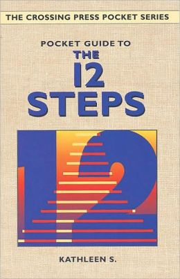 Pocket Guide to the 12 Steps (The Crossing Press Pocket Series)